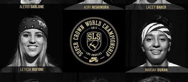 SLS Womens Super Crown 2017 参赛女滑手名单
